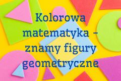 Kolorowa matematyka - figury geometryczne